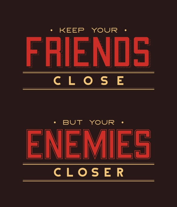 friends and enemies 55 Inspiring Quotations That Will Change The Way You Think