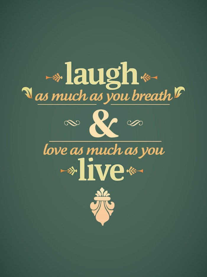 laugh  live by mazefall d3f7x4j1 60 Inspiring Quotations That Will Change The Way You Think