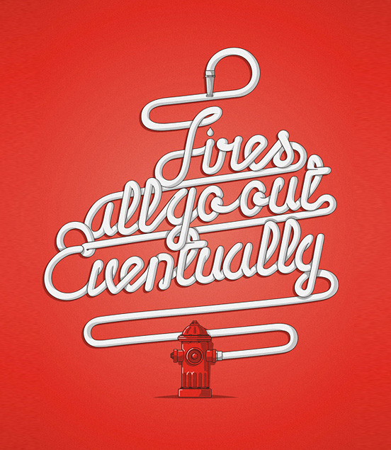 fires all go out eventually l1 60 Remarkable Examples Of Typography Design #6