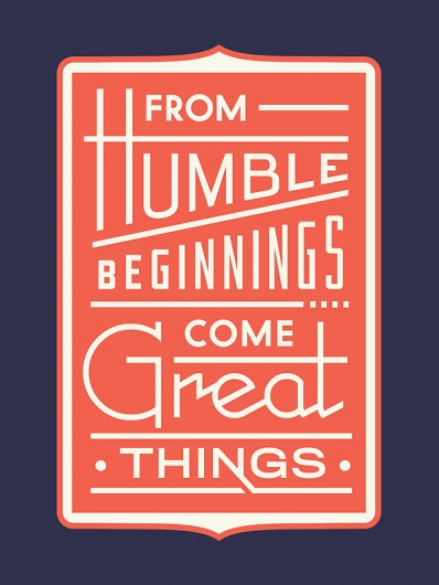013012 105535am humble beginnings21 50 Remarkable Examples Of Typography Design #7