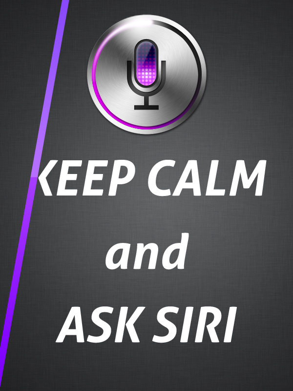 keep calm and ask siri 25 Creative Keep Calm and Carry On Posters