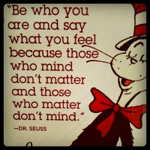 Wise words from Dr. Seuss!