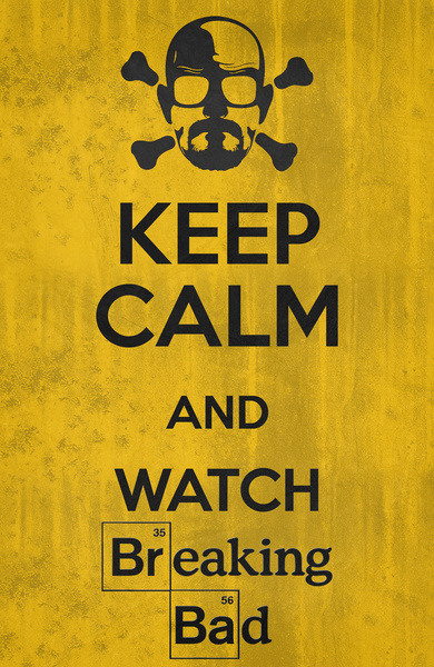 Keep Calm - Breaking Bad Poster 01 by Misery