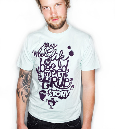 based on a true story1 35 Beautiful Typographic T Shirt Designs