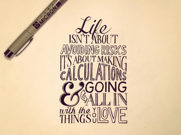 Life isn't about avoiding risks