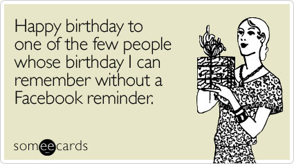 happy one few people birthday ecard someecards1 Tips for Creating a Humorous Postcard Campaign