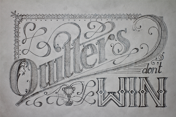 quitters dont win 40 Remarkable Examples Of Hand Lettered Calligraphy
