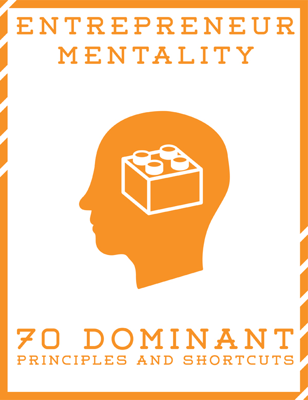 entrepreneur mentality Entrepreneur Mentality   70 Dominant Principles and Shortcuts